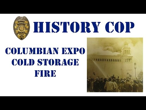History Cop - The Columbian Exposition Cold Storage Fire Victims