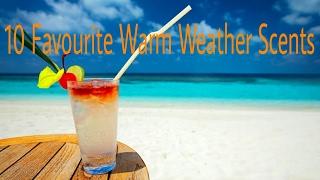 10 favourite warm weather fragrances