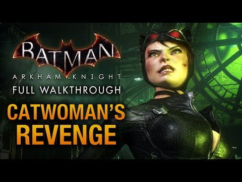 Batman: Arkham Knight - Catwoman's Revenge (Full DLC Walkthrough)