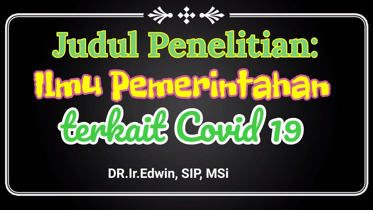 Membuat Judul Skripsi Tesis Ilmu Pemerintahan Terkait Covid 19 Dr Ir Edwin Msi Youtube