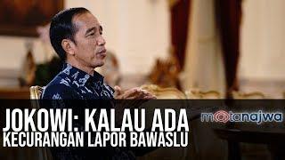Usai Pemilu - Jokowi: Kalau Ada Kecurangan Lapor Bawaslu (Part 2) | Mata Najwa