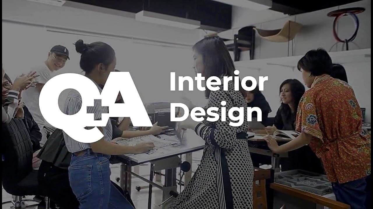 Qna From A To Z Get To Know More Deeply With Interior Design Majors Youtube