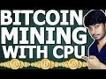 How to Mine Bitcoin with CPU - Earn Money