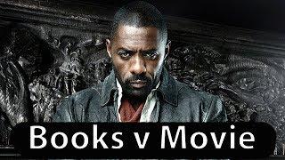 THE DARK TOWER Spoiler Free Book v Movie Comparison