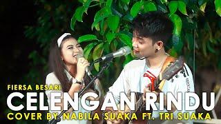 Download lagu Pegang tangan Nabila ?? CELENGAN RINDU - FIERSA BESARI COVER BY TRI SUAKA FT. NABILA MAHARANI