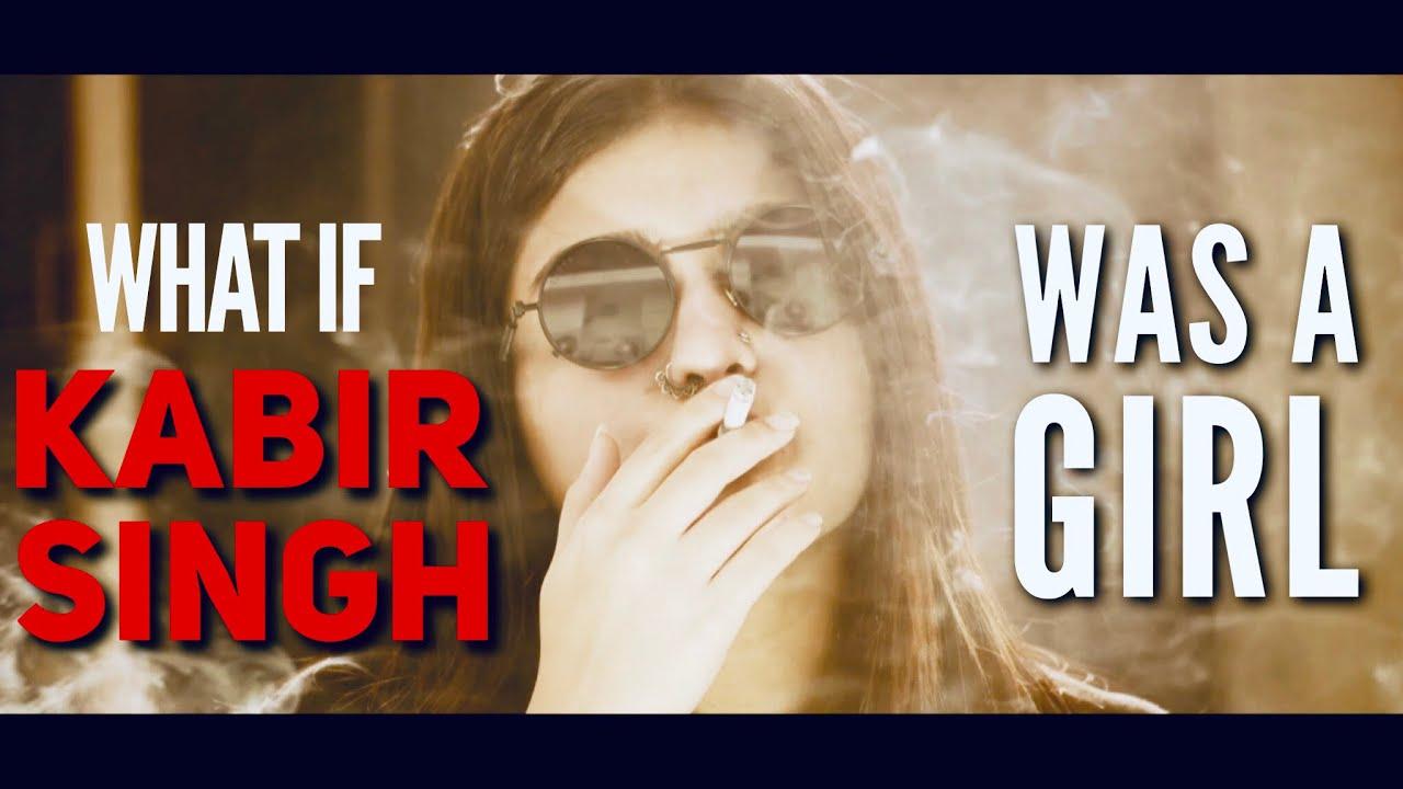 What if KABIR SINGH was a Girl   Ft. Yukti Arora - ODF