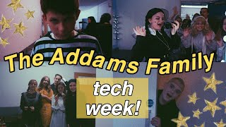 THE ADDAMS FAMILY - TECH WEEK!