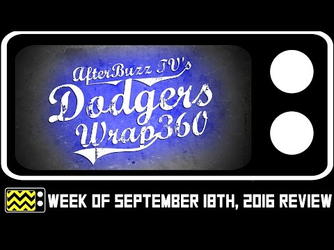 Dodgers Wrap 360 for September 11th - September 18th, 2016 Review & After Show   AfterBuzz TV