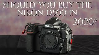 Should you buy the Nikon D500 in 2020 and beyond?