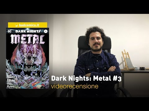 DC Comics - Dark Nights: Metal #3, la videorecensione
