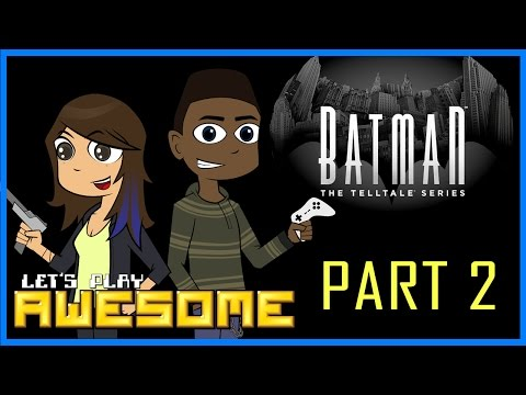 Let's Play Awesome: Batman Telltale Ep. 1 [Part 2]