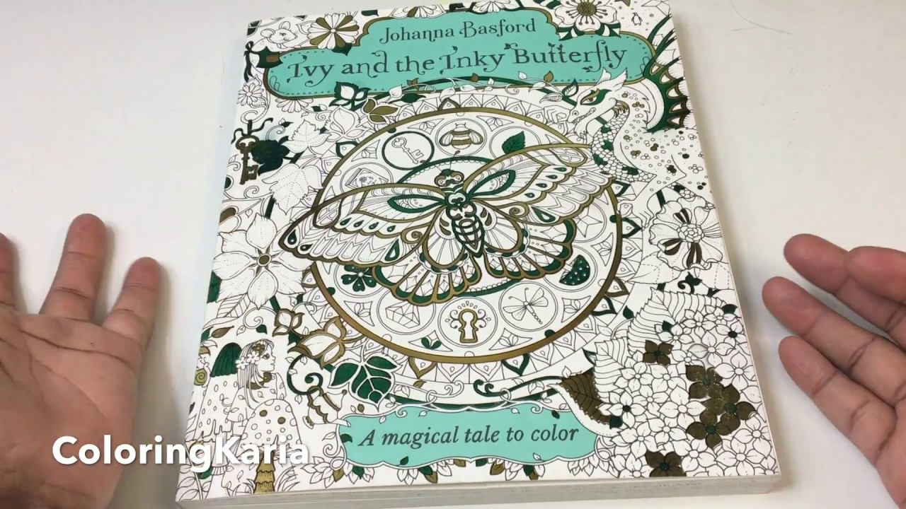 Ivy And The Inky Butterfly A Magical Tale To Color By Johanna Basford Review