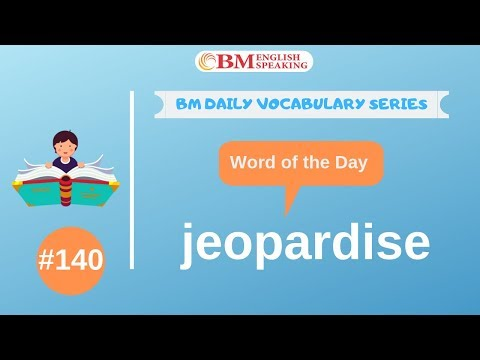 Word Of The Day (jeopardise)  200 BM Daily Vocabulary | 2019