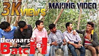 #Bewaars Batch Telugu short film Making Video|| Republic Day Special 2019||Ghouse peer.S