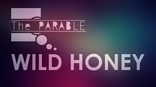 The Parable - Wild Honey