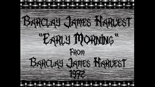 Watch Barclay James Harvest Early Morning video