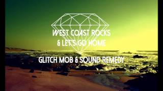 West Coast Rocks by Glitch Mob & Let