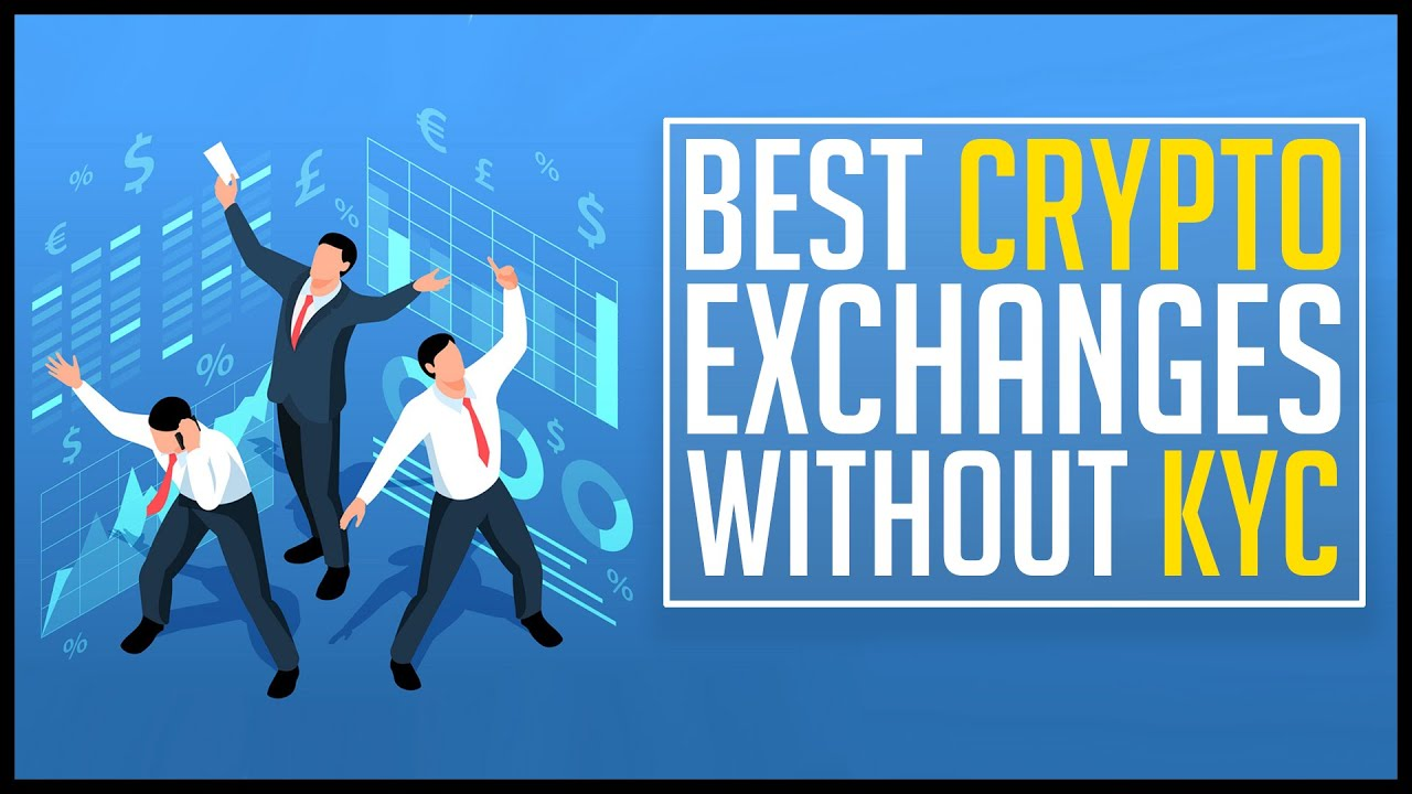 cryptocurrency exchanges without kyc