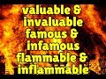 How to use the words invaluable, infamous, and inflammable