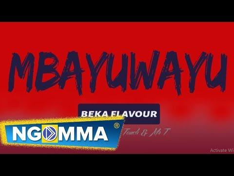 Beka Flavour - Mbayuwayu [Audio]