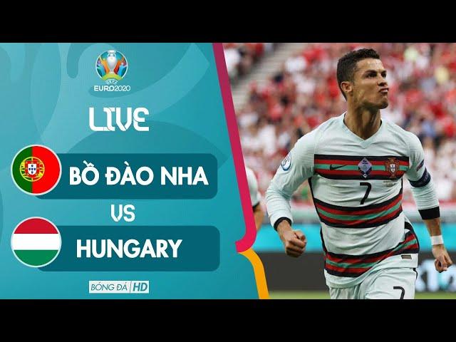 🔴TRỰC TIẾP | BỒ ĐÀO NHA vs HUNGARY EURO 2020 l RONALDO SẼ LẬP SIÊU KỲ TÍCH KHÓ PHÁ