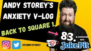 Anxiety V-log number 83 - Back to square one Hosted by awkward Comedian Andy Storey