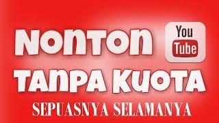 Cara Nonton Online youtube Tanpa Quota All Sim card Free Internet