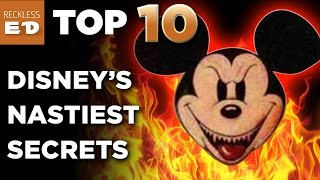 Walt Disney World Nastiest Secrets EXPOSED - TOP TEN LIST - Reckless ED