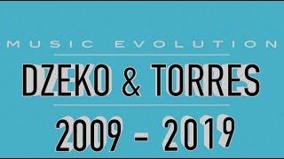 DZEKO & TORRES: MUSIC EVOLUTION (2009 - 2019)