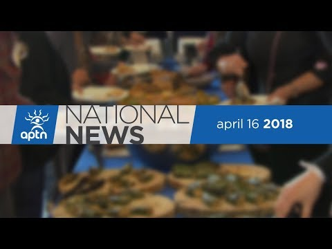 APTN National News April 16, 2018 – Kinder Morgan opposition denounce government, Yukon fire feast
