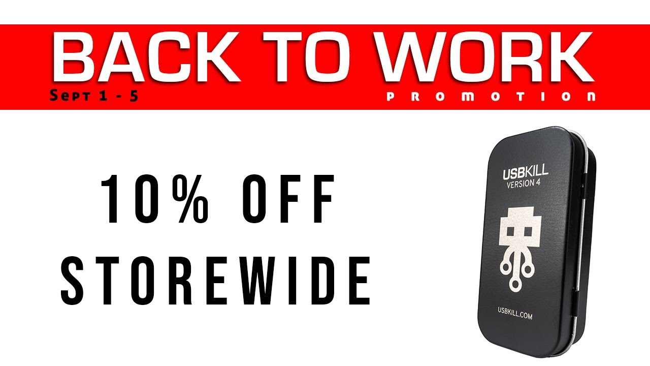 USBKill Back to Work Promotion. 10% OFF storewide Sep 1-5