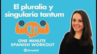 El pluralia tantum y el singularia tantum - One Minute Spanish Workout