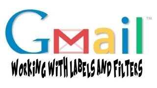 How To Use Labels and Filters in Gmail - Gmail Tutorial