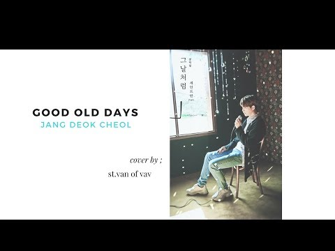 (THAISUB)Jang Deok Cheol – Good Old Days (Cover) ; ST.VAN OF