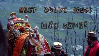 Best kulvi Songs / Old Kulvi songs / Best Himachali Songs  Part-1