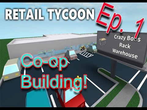 [Roblox: Retail Tycoon] Co-op Building - Ep. 1 | Building With Haggie and Wyatt