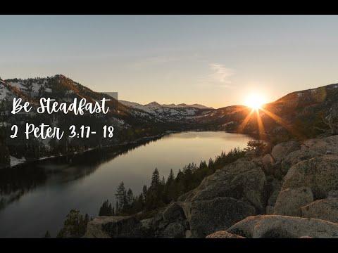 Be Steadfast 2 Peter 3:17-18