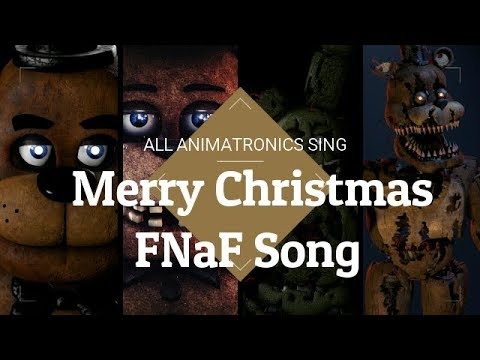 All FNaF Characters sing Merry Christmas FNaF song by JTMusic