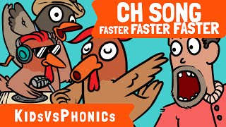 CH | Crazy Phonics Songs | Faster and Faster! | Chit Chat Chicken | Kids vs Phonics