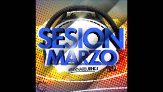 20-BernarBurnDJ Sesion Marzo Electro Latino 2013
