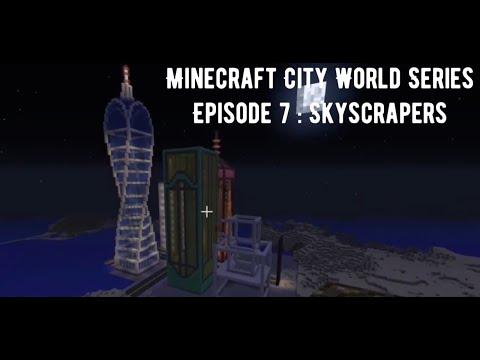 Minecraft city world serise episode 7: skyscrapers