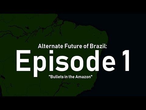 "Alternate Future of Brazil - Episode 1 - ""Bullets in the Amazon"""