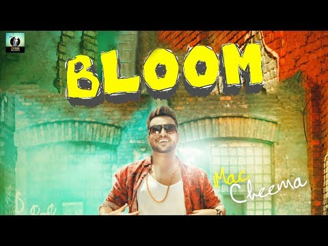 Bloom | Mac Cheema | Official Music Video 2018 | D3K Records