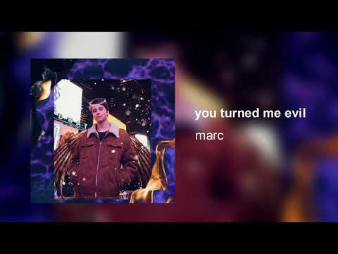 marc - you turned me evil (Audio)
