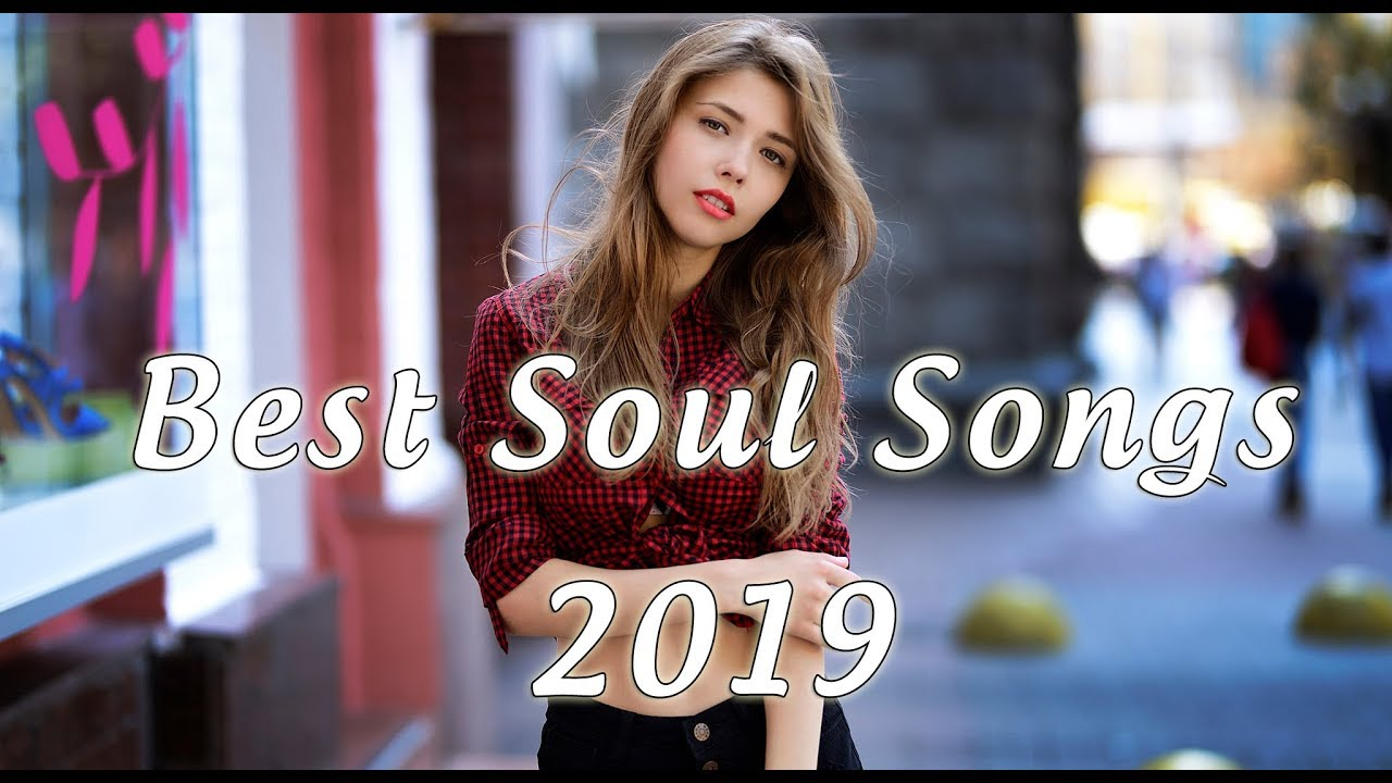 Best Soul Music Mix 2019 | Top Hit Soul Songs 2018 | New Soul Music