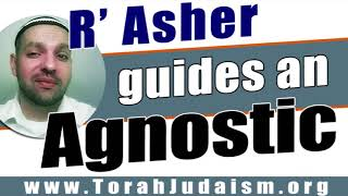 R' Asher guides an Agnostic