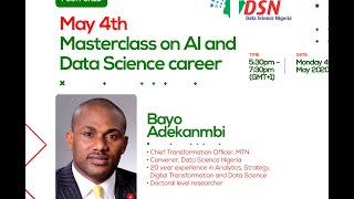 Building a world-class Data Science/AI career - Masterclass with Olubayo (Bayo) Adekanmbi , DSN