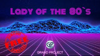 Lady of the 80's - Background Music For Videos ‼️ Download Free ‼️ by Grand Project Music