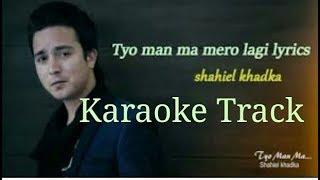 Tyo Man Ma Mero Lagi Karaoke track||Sahiel Kadka HD