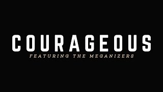 Repeat youtube video Courageous - Megan Nicole (Official Lyric Video) feat. Meganizers